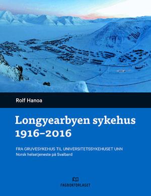 Longyearbyen sykehus 1916-2016