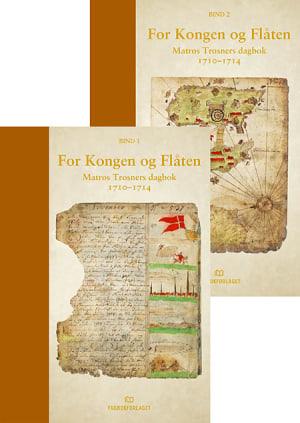 For Kongen og Flåten   Matros Trosners dagbok 1710-1714