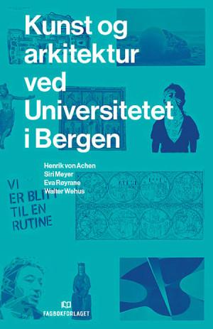 Kunst og arkitektur ved Universitetet i Bergen