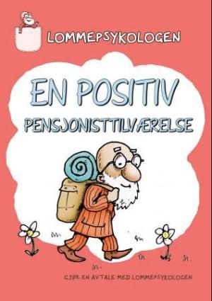 En positiv pensjonisttilværelse