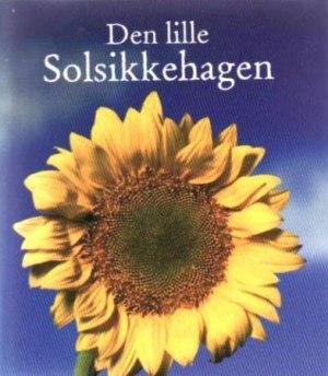 Den lille solsikkehagen. Inneholder: 1 bok. 1 potte. 1 torvbrikett. Solsikkefrø
