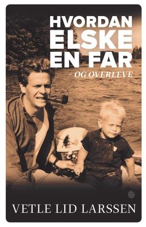 Hvordan elske en far - og overleve