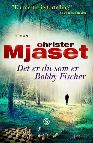 Det er du som er Bobby Fischer