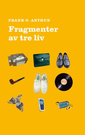 Fragmenter av tre liv