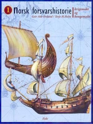 Norsk forsvarshistorie. Bd. 1