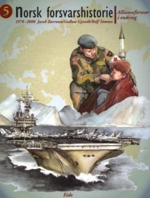 Norsk forsvarshistorie. Bd. 5