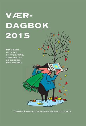 Værdagbok 2015. Dine egne notater om vær, vind, temperatur og nedbør dag for dag