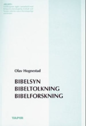 Bibelsyn - bibeltolkning - bibelforskning