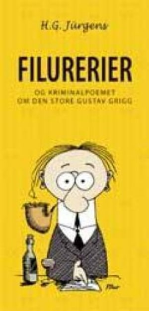 Filurerier og kriminalpoemet om den store Gustav Grigg