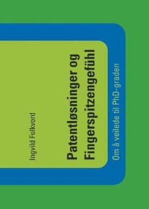 Patentløsninger og Fingerspitzengefühl