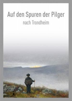 Auf den Spuren der Pilger nach Trondheim