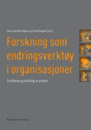 Forskning som endringsverktøy i organisasjoner