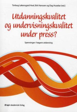 Utdanningskvalitet og undervisningskvalitet under press?