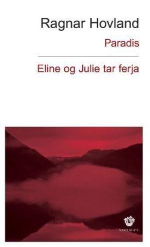 Paradis ; Eline og Julie tar ferja : roman