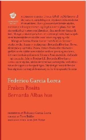 Frøken Rosita, eller Blomsterspråket ; Bernarda Albas hus : to skodespel