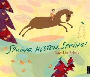 Spring, hesten, spring!