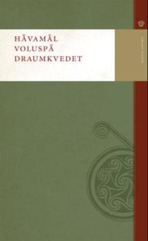 Håvamål ; Voluspå ; Draumkvedet