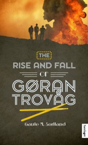 The rise and fall of Gøran Trovåg