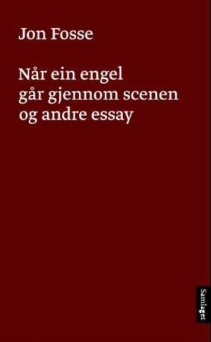 Når ein engel går gjennom scenen og andre essay