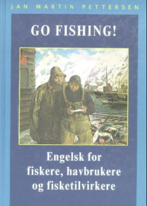 Go fishing!