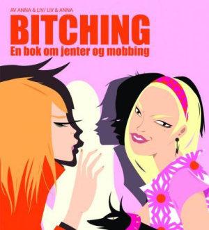 Bitching