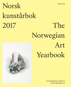 Norsk kunstårbok 2017 ; Norwegian art yearbook 2017