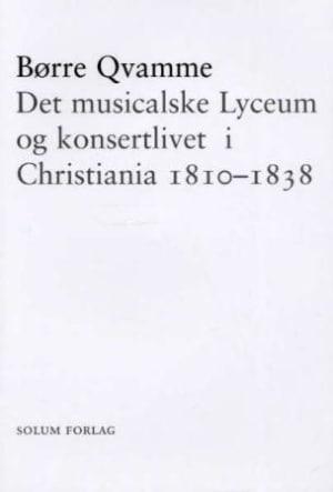 Det musikalske Lyceum og konsertlivet i Christiania 1810-1838