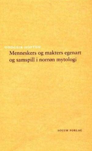 Menneskers og makters egenart og samspill i norrøn mytologi