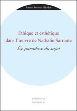 Éthique et esthétique dans l'oeuvre de Nathalie Sarraute