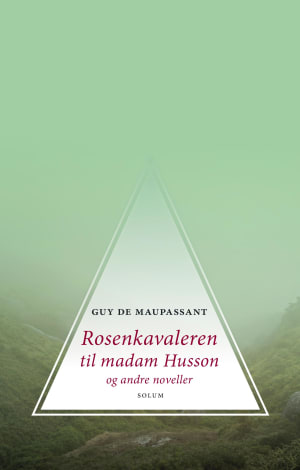 Rosenkavaleren til madame Husson og andre noveller