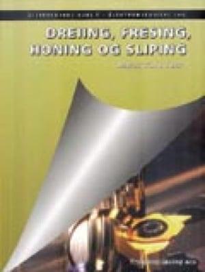 Dreiing, fresing, honing og sliping