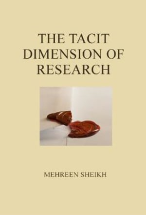 The tacit dimension of research