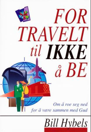 For travelt til ikke å be