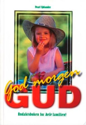God morgen, Gud! Gud i arbeid i våre liv