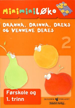Mini-mini-løko 2. Dranna, Drinna, Dreks og vennene deres. Hefte til spillkassett for førskole og 1. trinn