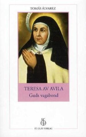 Teresa av Avila, Guds vagabond