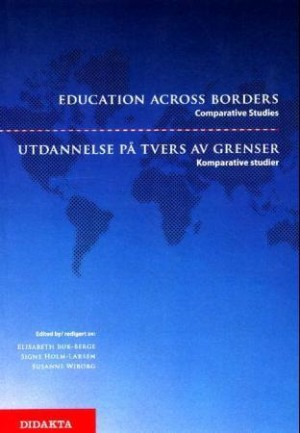 Education across borders = Utdannelse på tvers av grenser : komparative studier