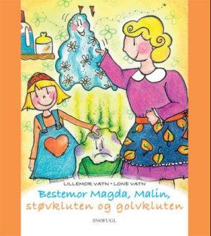 Bestemor Magda, Malin, støvkluten og golvkluten