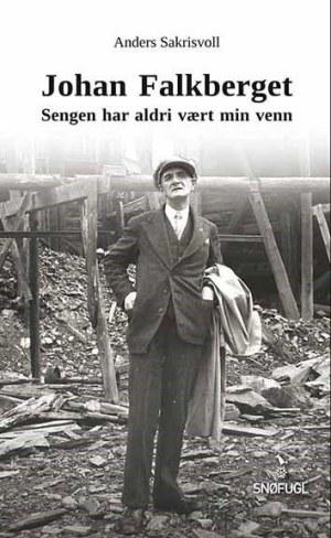 """Johan Falkberget: """"Sengen har aldri vært min venn"""""""