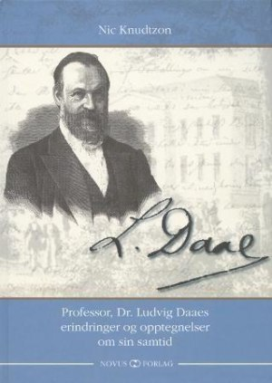 Professor, Dr. Ludvig Daaes erindinger og opptegnelser om sin samtid