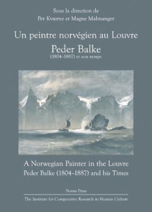 Un peintre norvégien au Louvre = A Norwegian painter in the Louvre : Peder Balke (1804-1887) and his times