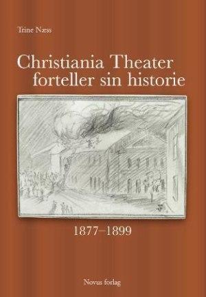 Christiania Theater forteller sin historie