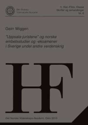 """""""Uppsala-juristene"""" og norske embetsstudier og -eksamener i Sverige under andre verdenskrig"""
