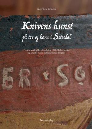 Knivens kunst på tre og horn i Setesdal