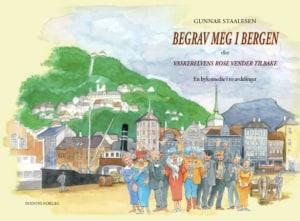 Begrav meg i Bergen, eller Vaskerelvens rose vender tilbake