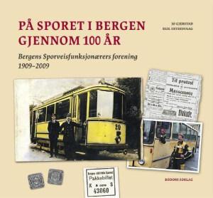 På sporet i Bergen gjennom 100 år