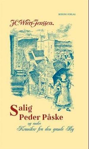Salig Peder Påske og andre krøniker fra den gamle by