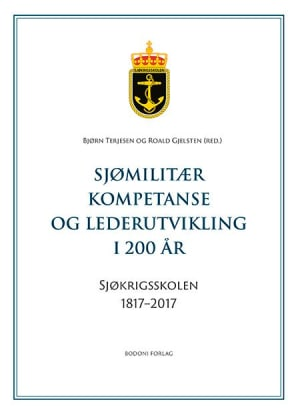Sjømilitær kompetanse og lederutvikling i 200 år