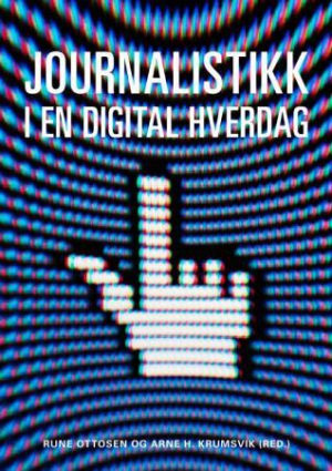 Journalistikk i en digital hverdag