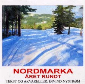 Nordmarka året rundt. Evighetskalender med akvareller og bildetekster av Øyvind Nystrøm